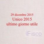 29 dicembre ultimo giorno utile per UNICO 2015