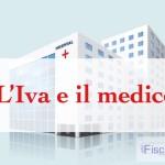 PRESTAZIONI SANITARIE: L'IVA E IL MEDICO